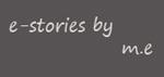 e-stories by m.e